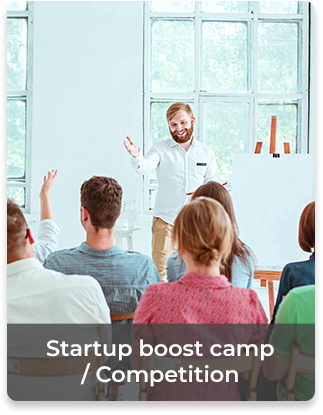 Startup boost camp / Competition  • Teaching staff • Sharing resources and    experiences • Industry and academic    network